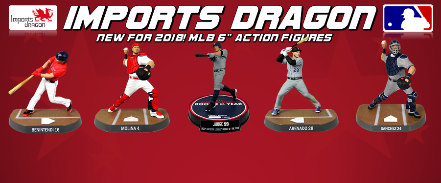 <i>NEW for 2018! Imports Dragon 6 Inch MLB Action Figures</i>